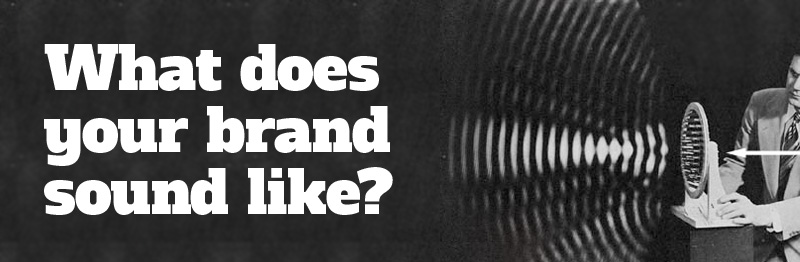 What Does Your Brand Sound Like?